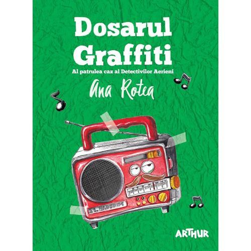 Carte Editura Arthur - Dosarul Graffiti - Ana Rotea - Carti pentru copii -