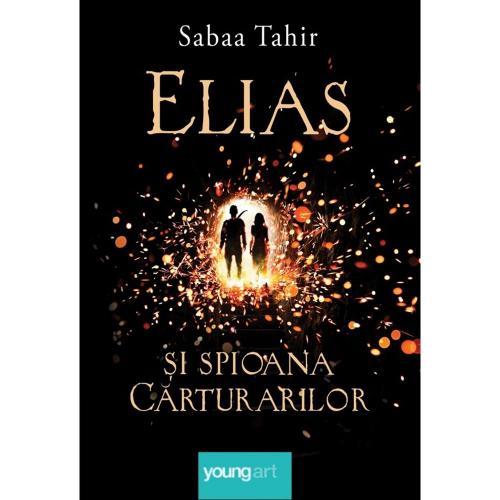Carte Editura Arthur - Elias si spioana carturarilor 1 Focul din cenusa - Sabaa Tahir - Carti pentru copii -