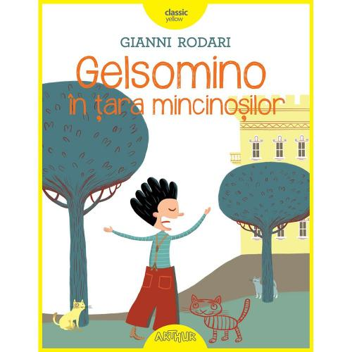 Carte Editura Arthur - Gelsomino in tara mincinosilor - Gianni Rodari - Carti pentru copii -