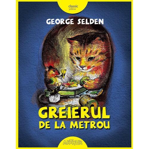 Carte Editura Arthur - Greierul de la metrou - George Selden - Carti pentru copii -