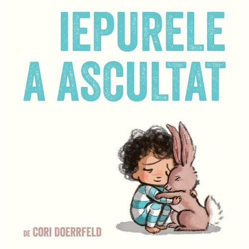 Carte Editura Arthur - Iepurele a ascultat - Cori Doerrfeld - Carti pentru copii -