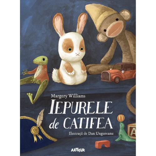 Carte Editura Arthur - Iepurele de catifea - Ilustrata de Dan Ungureanu - Margery Williams - Carti pentru copii -