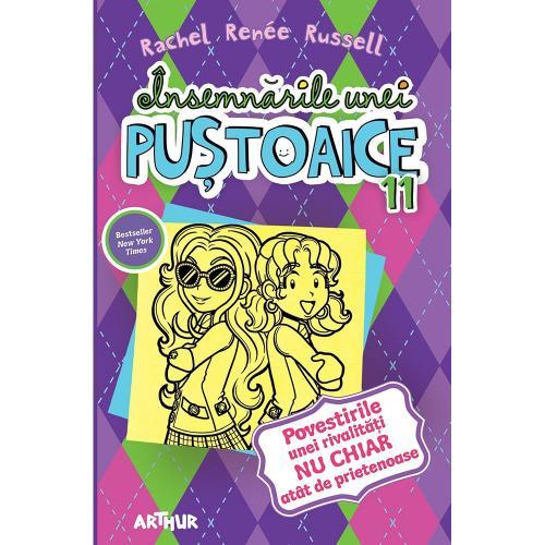 Carte Editura Arthur - Insemnarile unei pustoaice 11 Povestirile unei rivalitati nu chiar atat de prietenoase - Rachel Renee Russell - Carti pentru copii -