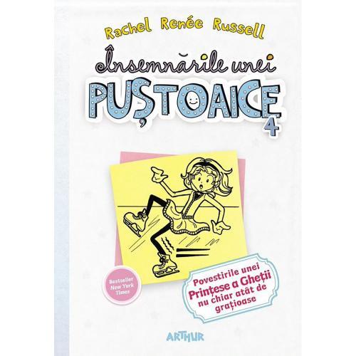 Carte Editura Arthur - Insemnarile unei pustoaice 4 Povestirile unei printese a ghetii - Rachel Renee Russell - Carti pentru copii -