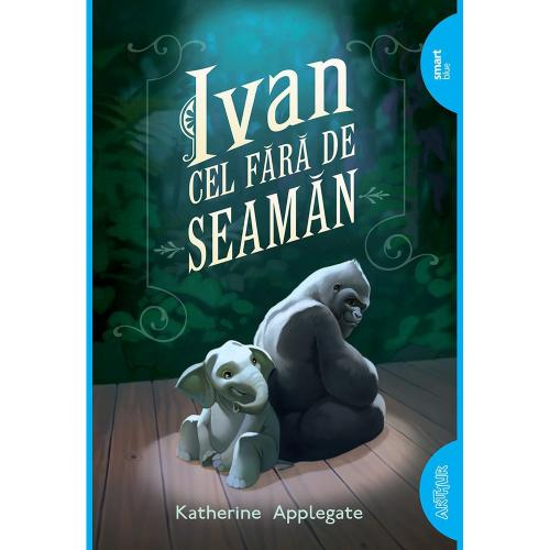 Carte Editura Arthur - Ivan cel fara de seaman - Katherine Applegate - Carti pentru copii -