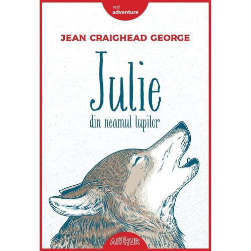 Carte Editura Arthur - Julie din neamul lupilor - Jean Craighead George - Carti pentru copii -