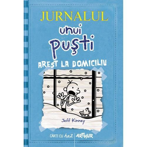 Carte Editura Arthur - Jurnalul unui pusti 6 Arest la domiciliu - Jeff Kinney - Carti pentru copii -