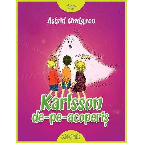 Carte Editura Arthur - Karlsson de-pe-acoperis - Cartonat - Astrid Lindgren - Carti pentru copii -