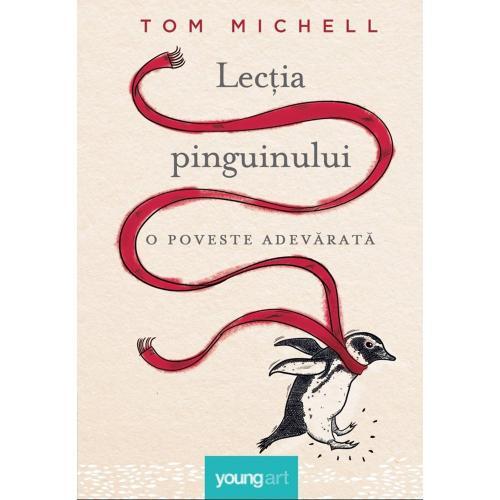 Carte Editura Arthur - Lectia pinguinului - Tom Michell - Carti pentru copii -
