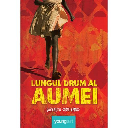 Carte Editura Arthur - Lungul drum al Aumei - Eucabeth Odhiambo - Carti pentru copii -