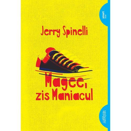 Carte Editura Arthur - Magee - zis maniacul - Jerry Spinelli - Carti pentru copii -
