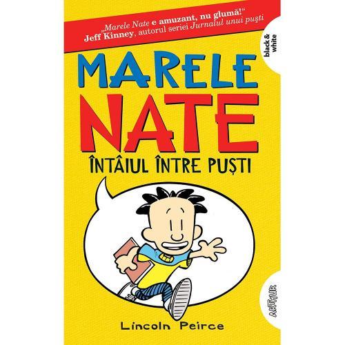 Carte Editura Arthur - Marele Nate1 Intaiul intre pusti - Lincoln Peirce - Carti pentru copii -
