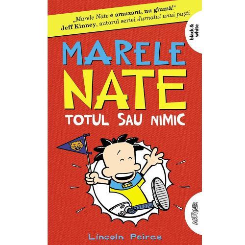 Carte Editura Arthur - Marele Nate4 Totul sau nimic - Lincoln Peirce - Carti pentru copii -