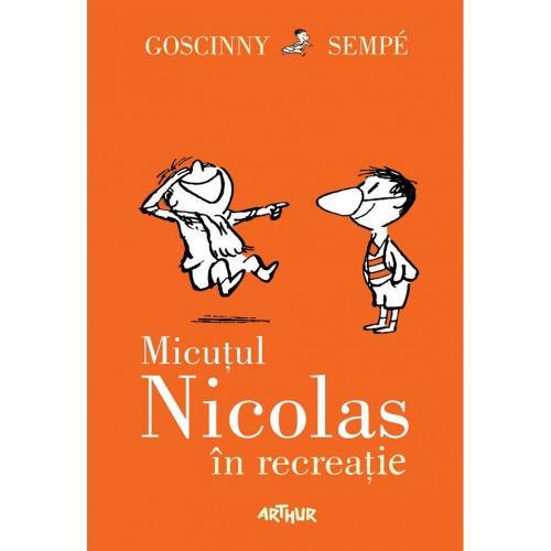 Carte Editura Arthur - Micutul Nicolas 2 Micutul Nicolas in recreatie - Rene Goscinny - Jean-Jacques Sempe - Carti pentru copii -
