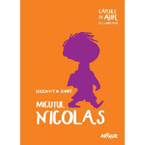 Carte Editura Arthur - Micutul Nicolas (Cartile de aur 24) - Rene Goscinny - Jean-Jacques Sempe - Carti pentru copii -