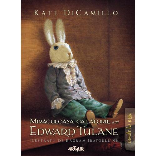 Carte Editura Arthur - Miraculoasa calatorie a lui Edward Tulane - Kate DiCamillo - Carti pentru copii -