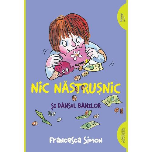 Carte Editura Arthur - Nic Nastrusnic si dansul banilor - Carti pentru copii -