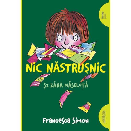 Carte Editura Arthur - Nic Nastrusnic si Zana Maseluta - Francesca Simon - Carti pentru copii -