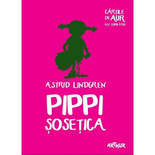 Carte Editura Arthur - Pippi Sosetica - Astrid Lindgren - Carti pentru copii -