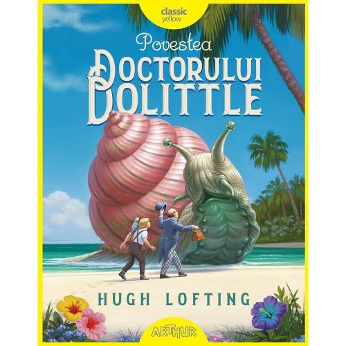 Carte Editura Arthur - Povestea Doctorului Dolittle - Hugh Lofting - Carti pentru copii -
