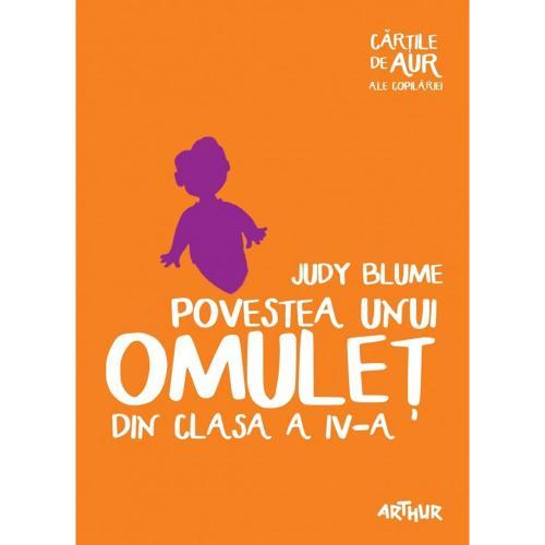 Carte Editura Arthur - Povestea unui omulet din cls a IV-a - Judy Blume - Carti pentru copii -
