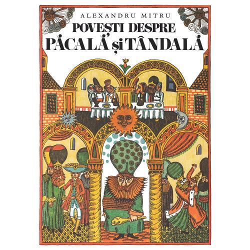 Carte Editura Arthur - Povesti despre Pacala si Tandala - Alexandru Mitru - Carti pentru copii -