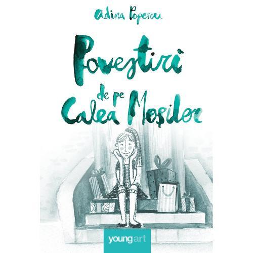 Carte Editura Arthur - Povestiri de pe calea Mosilor - Adina Popescu - Carti pentru copii -