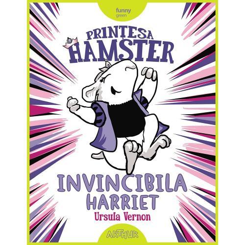 Carte Editura Arthur - Printesa Hamster Invincibila Harriet - Ursula Vernon - Carti pentru copii -