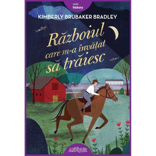 Carte Editura Arthur - Razoiul care m-a invatat sa traiesc - K Brubaker Bradley - Carti pentru copii -
