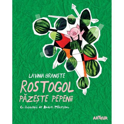 Carte Editura Arthur - Rostogol 2 Rostogol pazeste pepenii - Lavinia Braniste - Carti pentru copii -