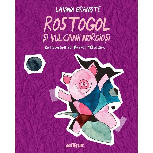 Carte Editura Arthur - Rostogol 3 Rostogol si vulcanii noroiosi - Lavinia Braniste - Carti pentru copii -