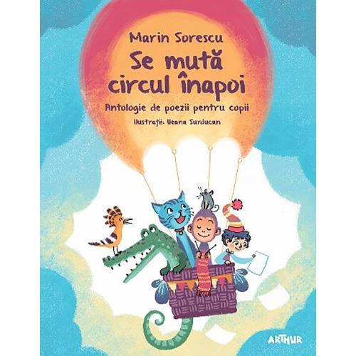 Carte Editura Arthur - Se muta circul inapoi - Marin Sorescu - Carti pentru copii -
