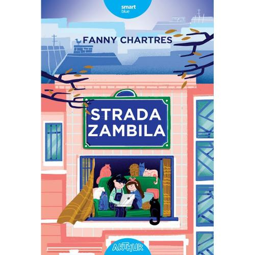 Carte Editura Arthur - Strada Zambila - Fanny Chartres - Carti pentru copii -