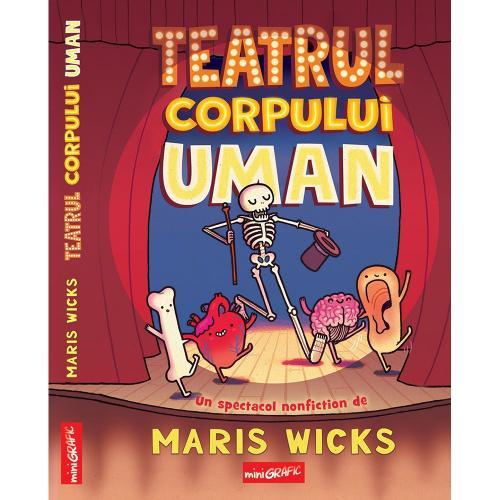 Carte Editura Arthur - Teatrul corpului uman - Maris Wicks - Carti pentru copii -