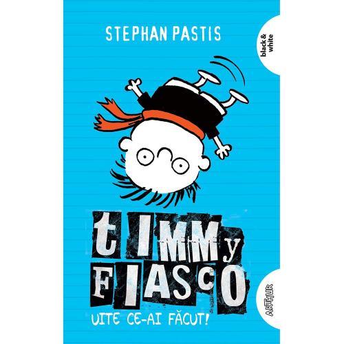 Carte Editura Arthur - Timmy Fiasco 2 Uite ce-ai facut! Stephan Pastis - Carti pentru copii -