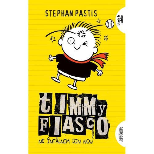 Carte Editura Arthur - Timmy Fiasco 3 Ne intalnim din nou - Stephan Pastis - Carti pentru copii -