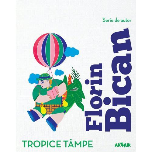 Carte Editura Arthur - Tropice tampe - Florin Bican - Carti pentru copii -