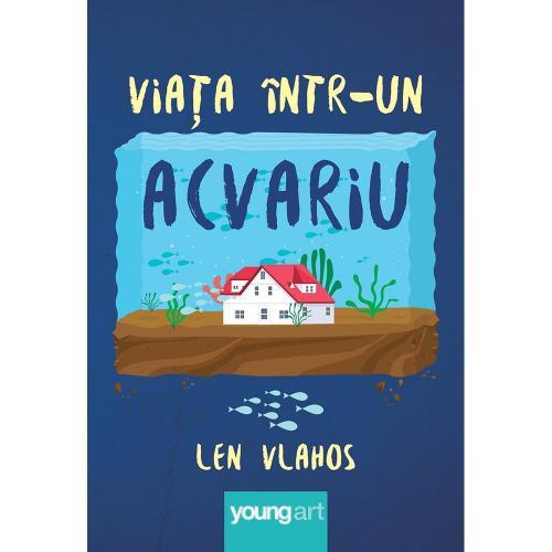 Carte Editura Arthur - Viata intr-un acvariu - Len Vlahos - Carti pentru copii -