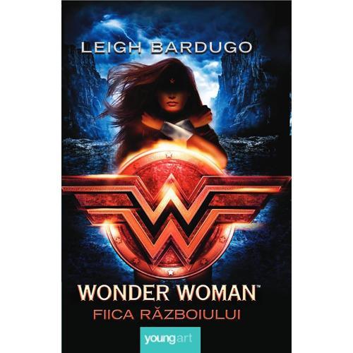 Carte Editura Arthur - Wonder Woman Fiica razboiului - Leigh Bardugo - Carti pentru copii -