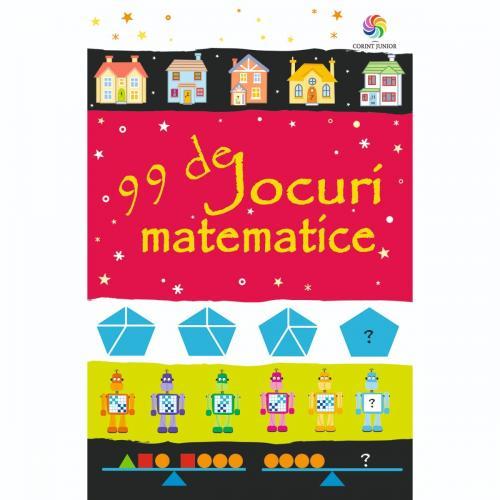Carte Editura Corint - 99 de jocuri matematice - Sarah Khan - Carti pentru copii -