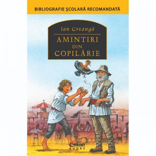 Carte Editura Corint - Amintiri din copilarie - Ion Creanga - Carti pentru copii -
