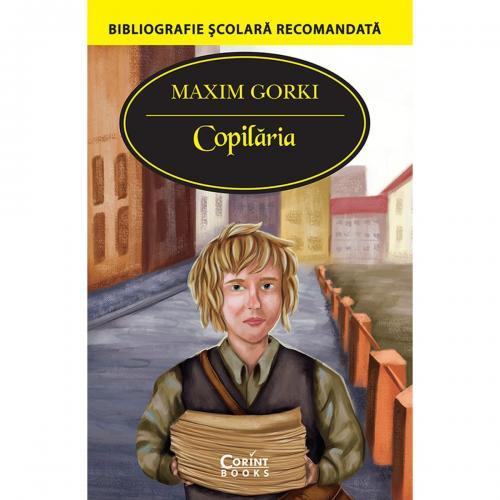 Carte Editura Corint - Copilaria - Maxim Gorki - Carti pentru copii -