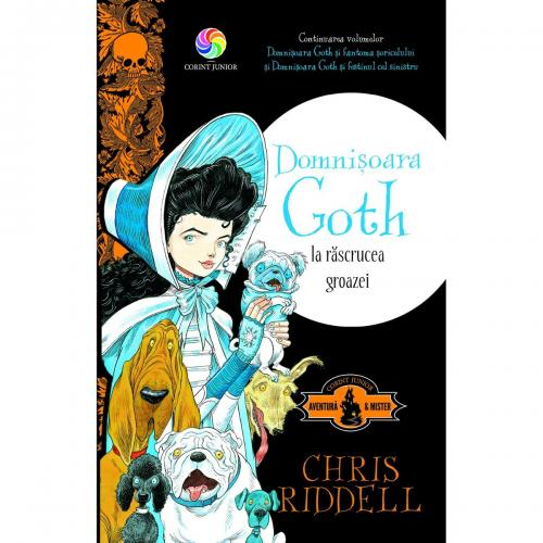 Carte Editura Corint - Domnisoara Goth la rascrucea groazei - Chris Riddell - Carti pentru copii -