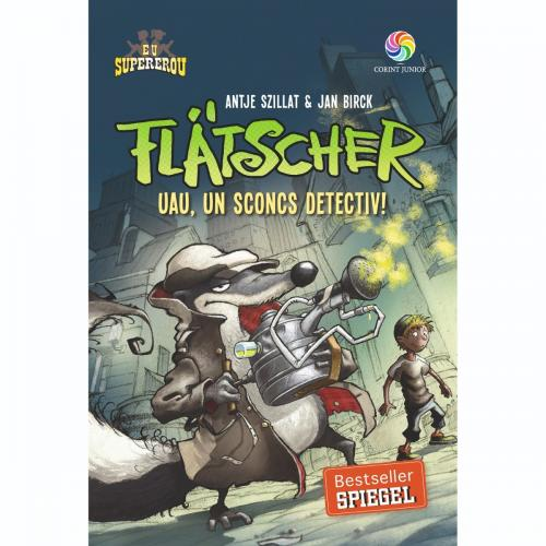 Carte Editura Corint - Flatscher Uau - un sconcs detectiv! - Antje Szillat & Jan Birck - Carti pentru copii -