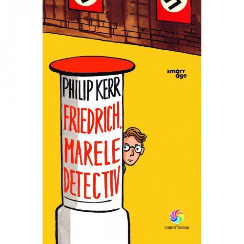Carte Editura Corint - Friedrich - marele detectiv - Philip Kerr - Carti pentru copii -