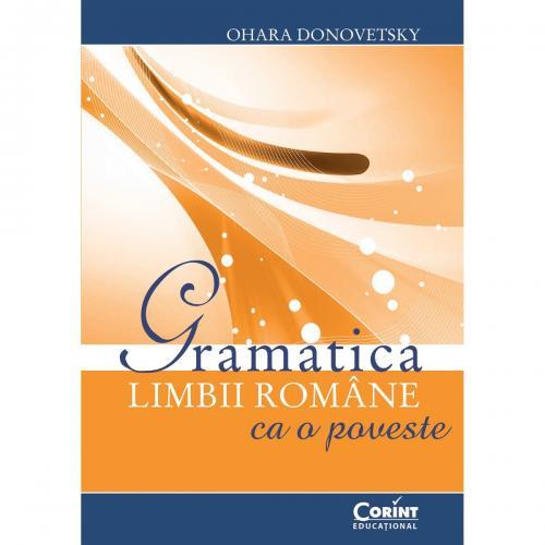 Carte Editura Corint - Gramatica limbii romane ca o poveste - Ohara Donovetsky - Carti pentru copii -