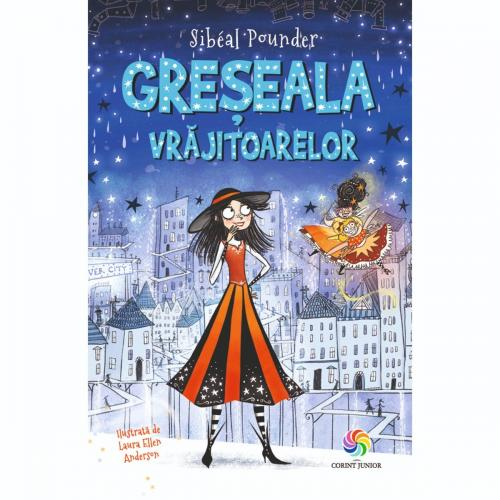 Carte Editura Corint - Greseala vrajitoarelor - Sibeal Pounder - Carti pentru copii -