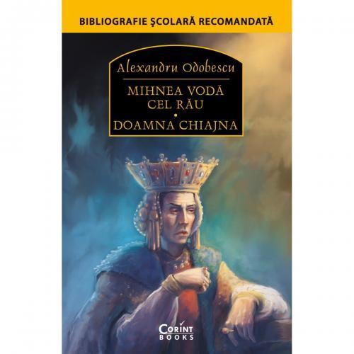 Carte Editura Corint - Mihnea Voda cel rau Doamna Chiajna - Alexandru Odobescu - Carti pentru copii -