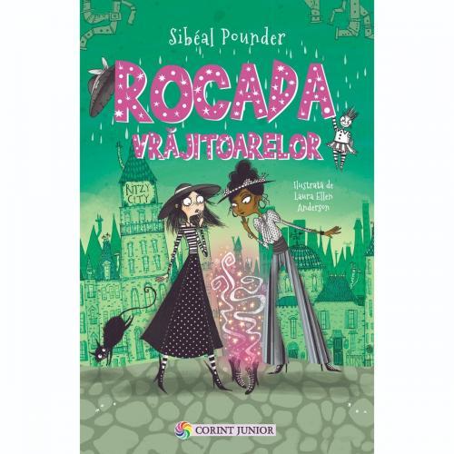 Carte Editura Corint - Rocada vrajitoarelor - Sibeal Pounder - Carti pentru copii -