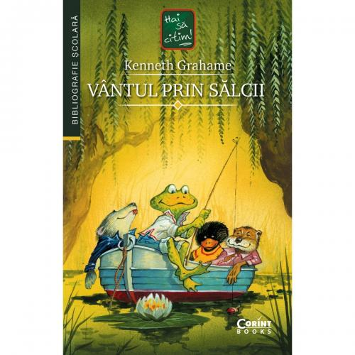 Carte Editura Corint – Vantul prin salcii – Kenneth Grahame